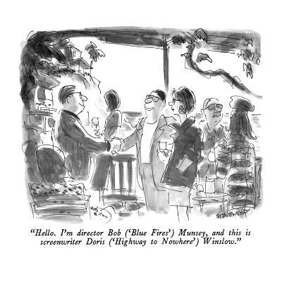 """Hello.  I'm director Bob - New Yorker Cartoon"