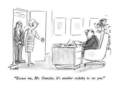"""Excuse me, Mr. Cransler, it's another crybaby to see you."" - New Yorker Cartoon"