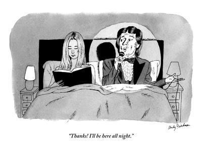 """Thanks! I'll be here all night."" - New Yorker Cartoon"