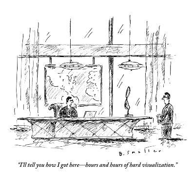 """""""I'll tell you how I got here—hours and hours of hard visualization."""" - New Yorker Cartoon"""