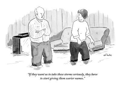 """If they want us to take these storms seriously, they have to start giving…"" - New Yorker Cartoon"