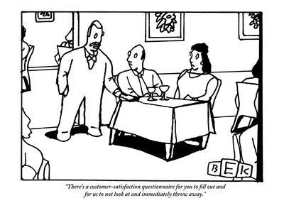 """""""There's a customer-satisfaction questionnaire for you to fill out and for…"""" - New Yorker Cartoon"""