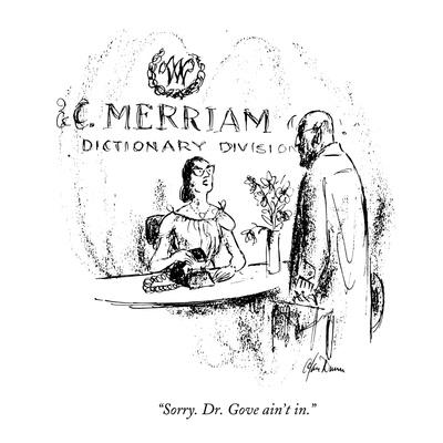 """Sorry. Dr. Gove ain't in."" - New Yorker Cartoon"