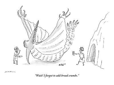 """""""Wait! I forgot to add bread crumbs."""" - New Yorker Cartoon"""