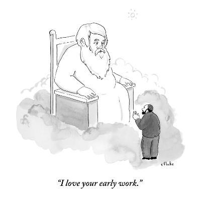 """""""I love your early work."""" - New Yorker Cartoon"""
