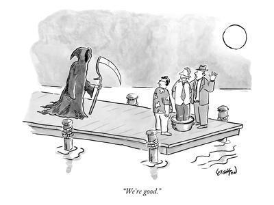 """We're good."" - New Yorker Cartoon"