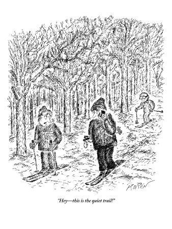 """""""Hey—this is the quiet trail!"""" - New Yorker Cartoon"""
