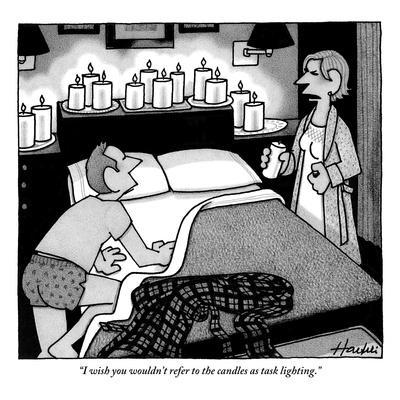"""""""I wish you wouldn't refer to the candles as task lighting."""" - New Yorker Cartoon"""
