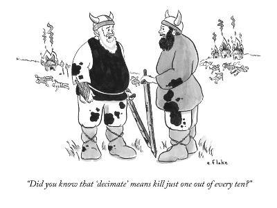 """Did you know that 'decimate' means kill just one out of every ten?"" - New Yorker Cartoon"
