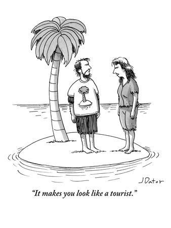 """It makes you look like a tourist."" - New Yorker Cartoon"