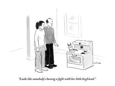 """Looks like somebody's having a fight with her little boyfriend."" - New Yorker Cartoon"