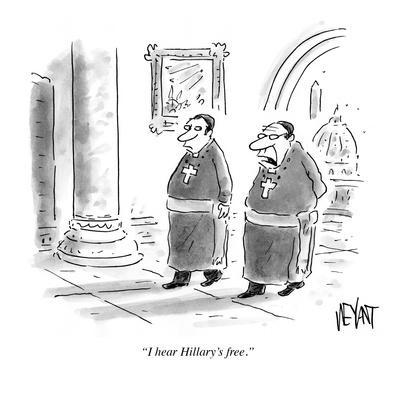 """I hear Hillary's free."" - Cartoon"