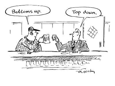 """Two men in bar toasting their drinks, one says """"Bottoms up."""" one says """"Top… - New Yorker Cartoon"""