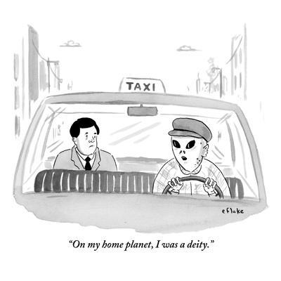 """On my home planet, I was a deity."" - New Yorker Cartoon"