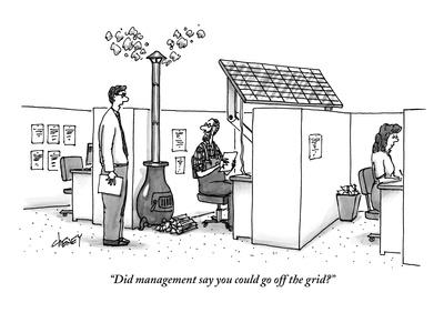 """""""Did management say you could go off the grid?"""" - New Yorker Cartoon"""