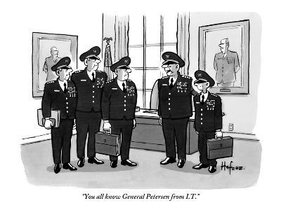 """""""You all know General Petersen from I.T."""" - New Yorker Cartoon"""