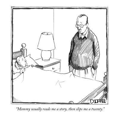"""""""Mommy usually reads me a story, then slips me a twenty."""" - New Yorker Cartoon"""