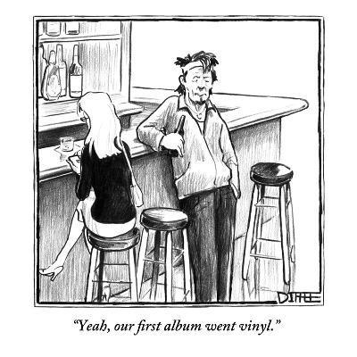 """Yeah, our first album went vinyl."" - New Yorker Cartoon"