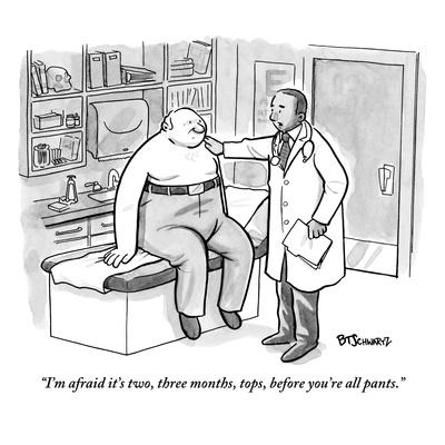 """I'm afraid it's two, three months, tops, before you're all pants."" - New Yorker Cartoon"