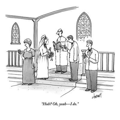 """""""Huh? Oh, yeah—I do."""" - New Yorker Cartoon"""