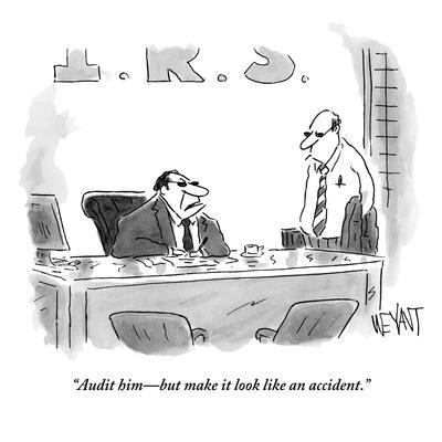 """Audit him—but make it look like an accident."" - New Yorker Cartoon"
