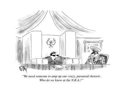 """""""We need someone to amp up our crazy, paranoid rhetoric. Who do we know at…"""" - Cartoon"""