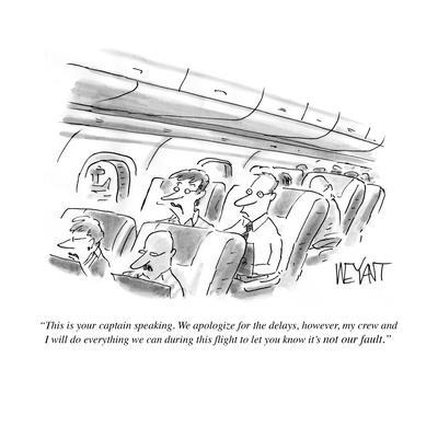 """This is your captain speaking. We apologize for the delays, however, my c…"" - Cartoon"
