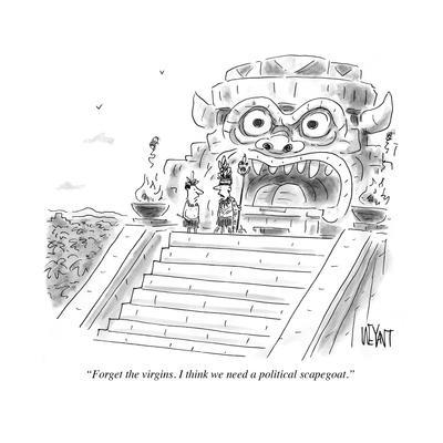 """""""Forget the virgins. I think we need a political scapegoat."""" - Cartoon"""