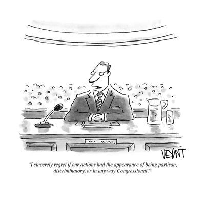 """""""I sincerely regret if our actions had the appearance of being partisan, d…"""" - Cartoon"""