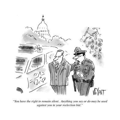 """""""You have the right to remain silent. Anything you say or do may be used a…"""" - Cartoon"""