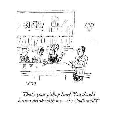 """""""That's your pickup line? 'You should have a drink with me—it's God's will - Cartoon"""