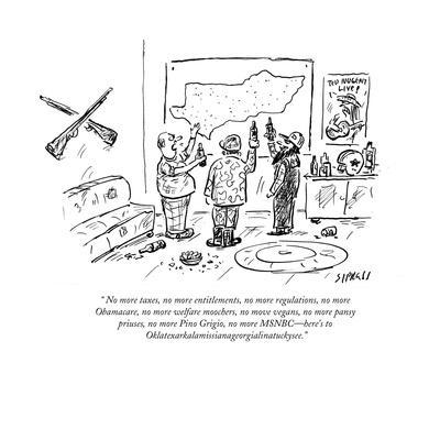 """ No more taxes, no more entitlements, no more regulations, no more Obama…"" - Cartoon"