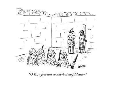 """O.K., a few last words-but no filibuster."" - Cartoon"