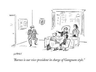 """""""Barnes is our vice-president in charge of Gangnam style."""" - Cartoon"""