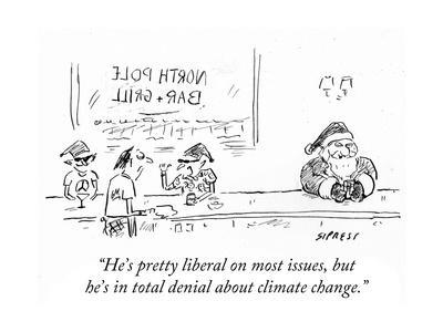 """""""He's pretty liberal on most issues, but he's in total denial about climat…"""" - Cartoon"""