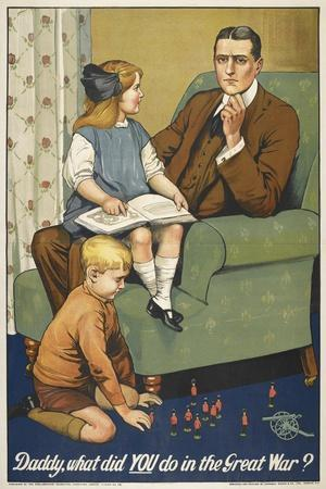 Daddy, What Did YOU Do in the Great War ?' a Patriotic Poster Depicting a Father and Is Family