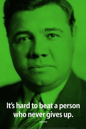 Babe Ruth Never Give Up iNspire Quote Poster