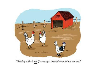 """""""Getting a little too 'free range' around here, if you ask me."""" - Cartoon"""