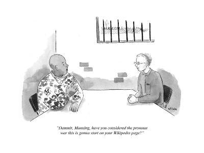 """""""Dammit, Manning, have you considered the pronoun war that this is going t…"""" - Cartoon"""