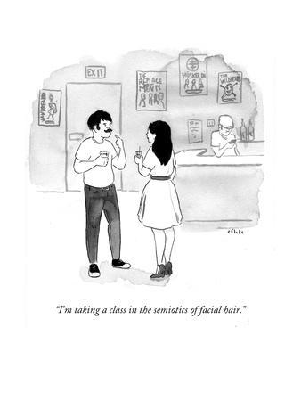 """I'm taking a class in the semiotics of facial hair."" - Cartoon"
