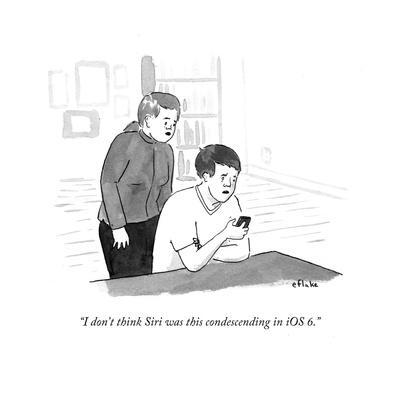 """""""I don't think Siri was this condescending in iOS 6."""" - Cartoon"""