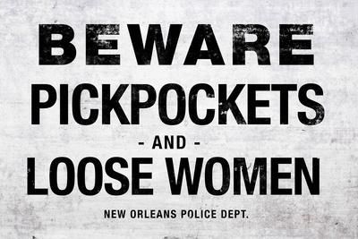 Beware Pickpockets and Loose Women Sign Print Plastic Sign