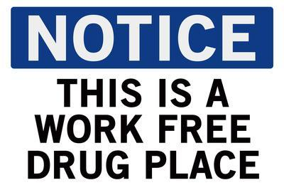 Work Free Drug Place Spoof Plastic Sign