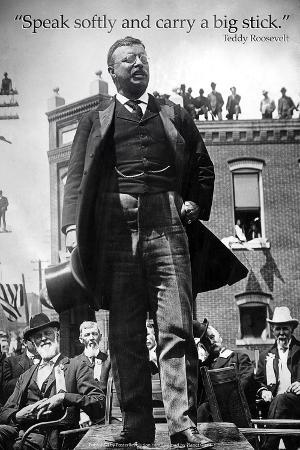 Teddy Roosevelt Speak Softly Quote Plastic Sign