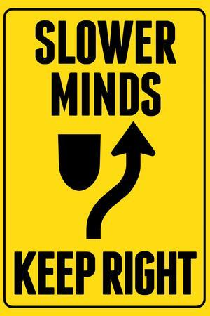 Slower Minds Keep Right Plastic Sign
