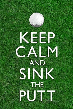 Keep Calm and Sink the Putt Golf Plastic Sign