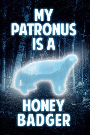 My Patronus is a Honey Badger Humor Plastic Sign