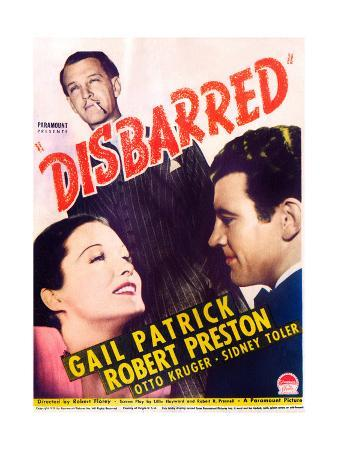DISBARRED, US poster art, clockwise from top: Otto Kruger, Robert Preston, Gail Patrick, 1939