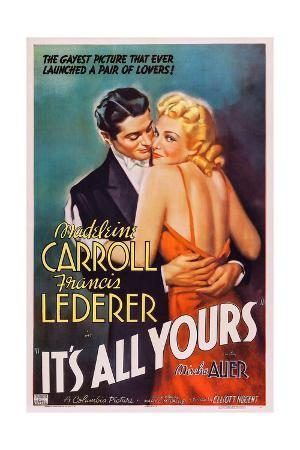 IT'S ALL YOURS, US poster, from left: Francis Lederer, Madeleine Carroll, 1937