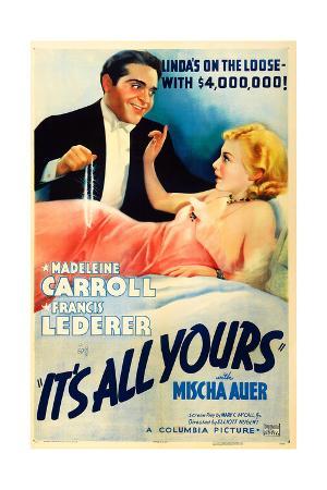 IT'S ALL YOURS, US poster art, from left: Francis Lederer, Madeleine Carroll, 1937